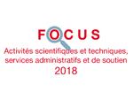 Couverture Focus Activités scientifiques et techniques 2018